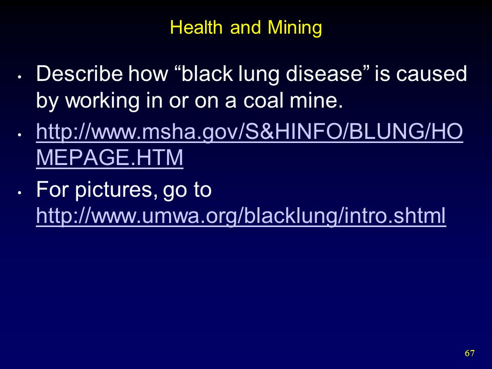 For pictures, go to http://www.umwa.org/blacklung/intro.shtml