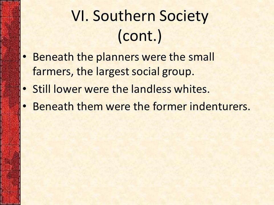 VI. Southern Society (cont.)