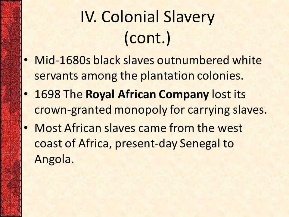 IV. Colonial Slavery (cont.)