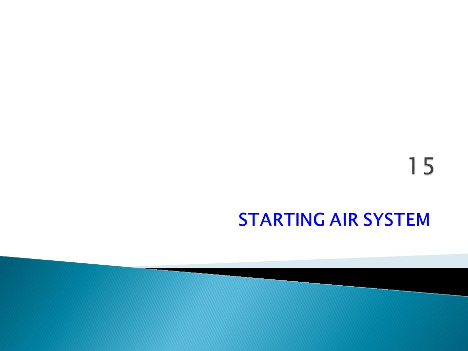 15 STARTING AIR SYSTEM