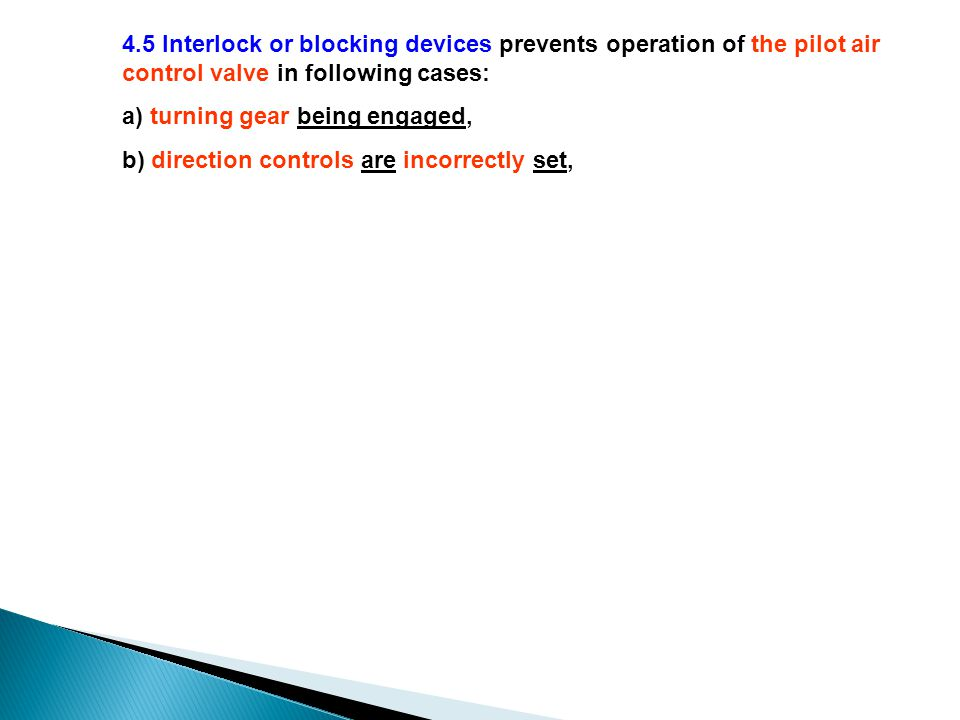4. 5 Interlock or blocking devices prevents operation of the pilot air
