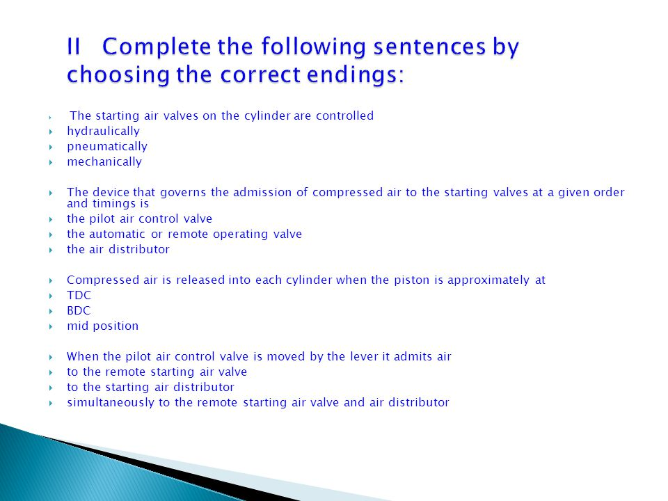 II Complete the following sentences by choosing the correct endings: