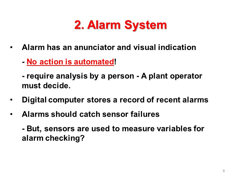 2. Alarm System Alarm has an anunciator and visual indication