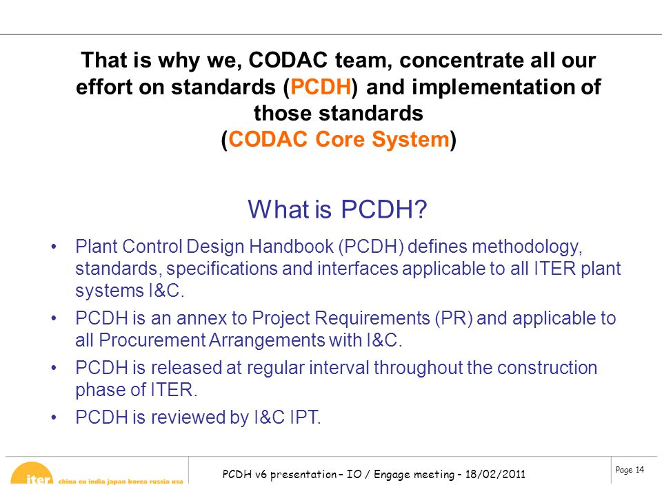 That is why we, CODAC team, concentrate all our effort on standards (PCDH) and implementation of those standards (CODAC Core System)