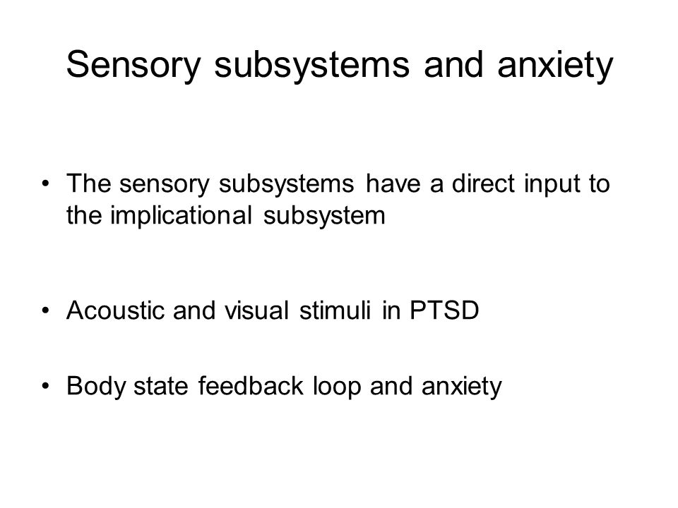 Sensory subsystems and anxiety