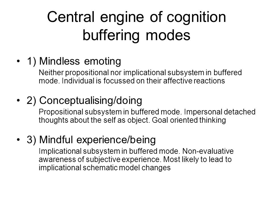Central engine of cognition buffering modes