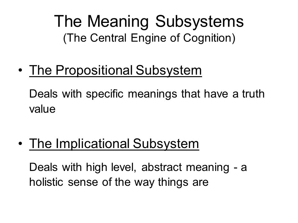 The Meaning Subsystems (The Central Engine of Cognition)