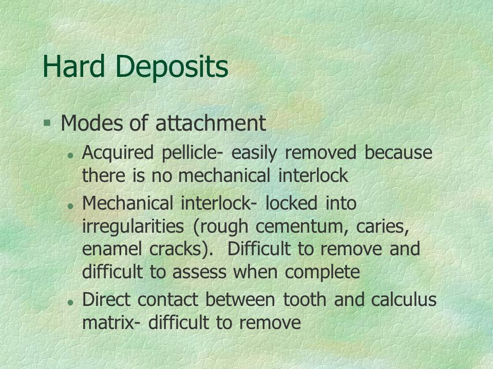 Hard Deposits Modes of attachment