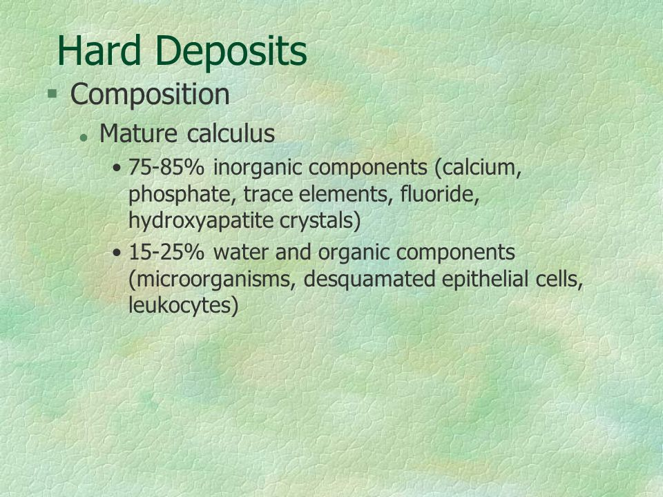Hard Deposits Composition Mature calculus