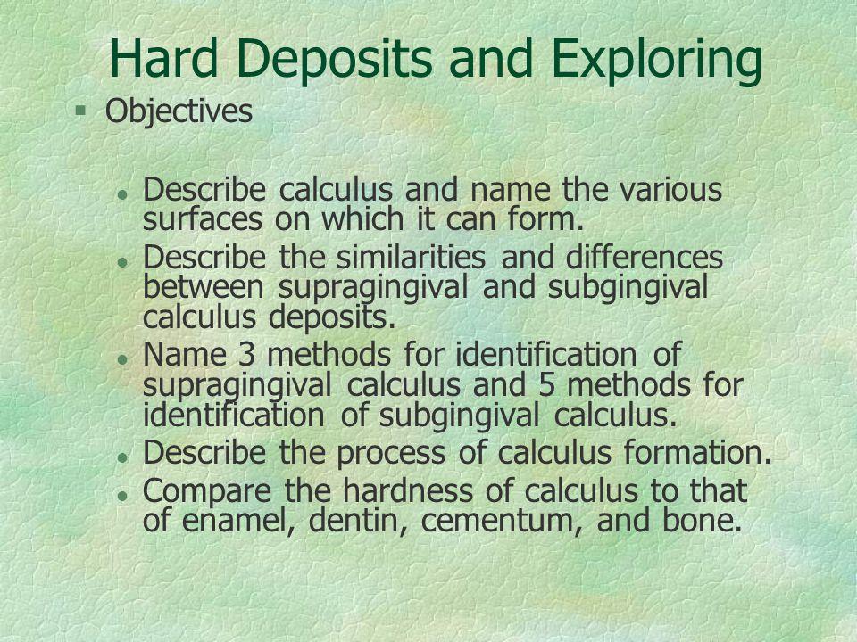 Hard Deposits and Exploring