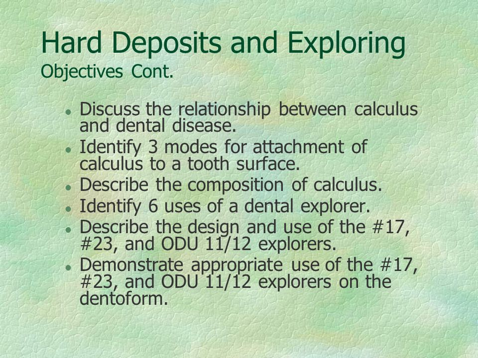 Hard Deposits and Exploring Objectives Cont.