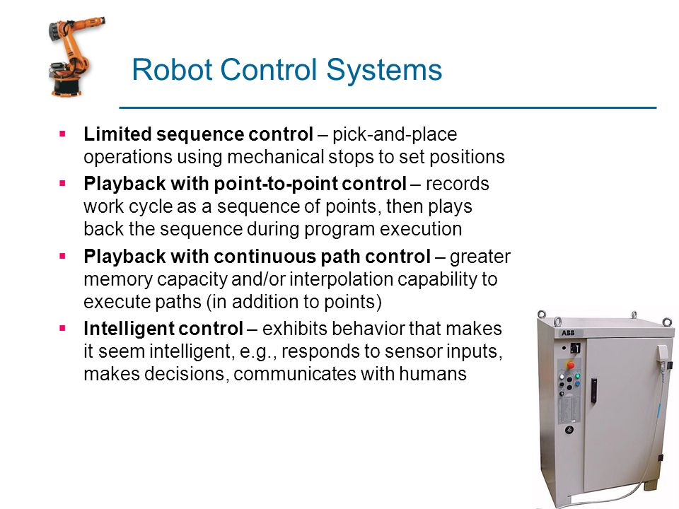 Robot Control Systems Limited sequence control – pick-and-place operations using mechanical stops to set positions.