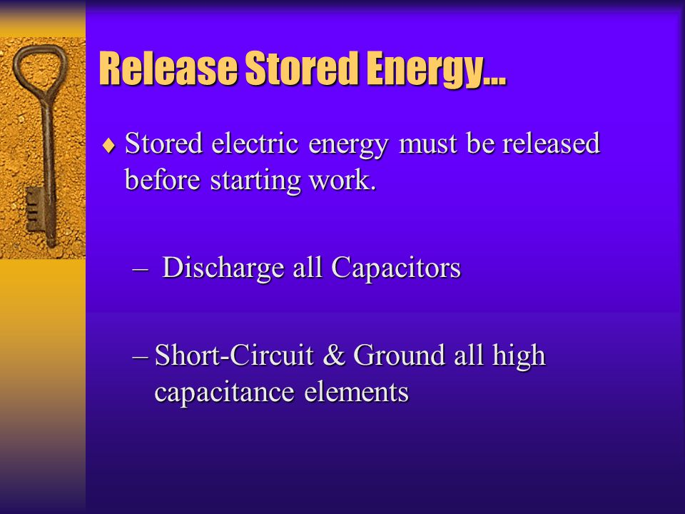 Release Stored Energy…