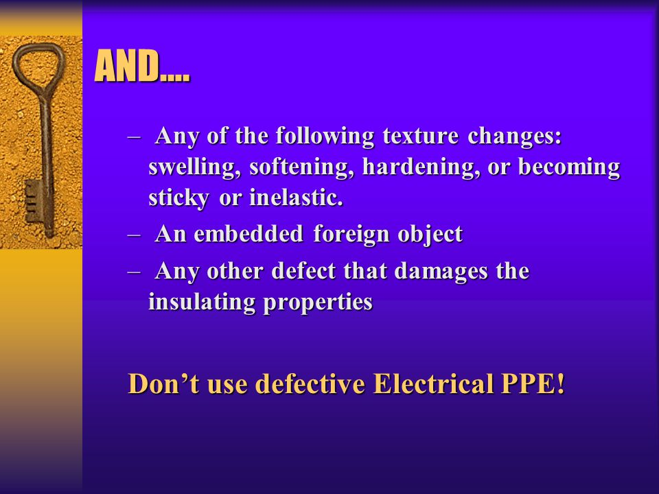AND…. Don't use defective Electrical PPE!