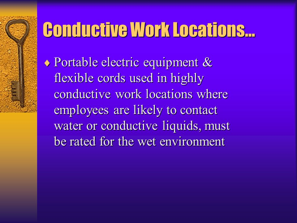 Conductive Work Locations…