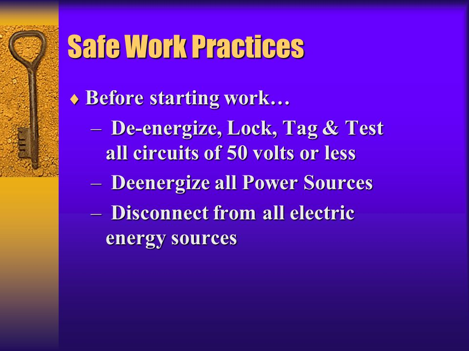 Safe Work Practices Before starting work…