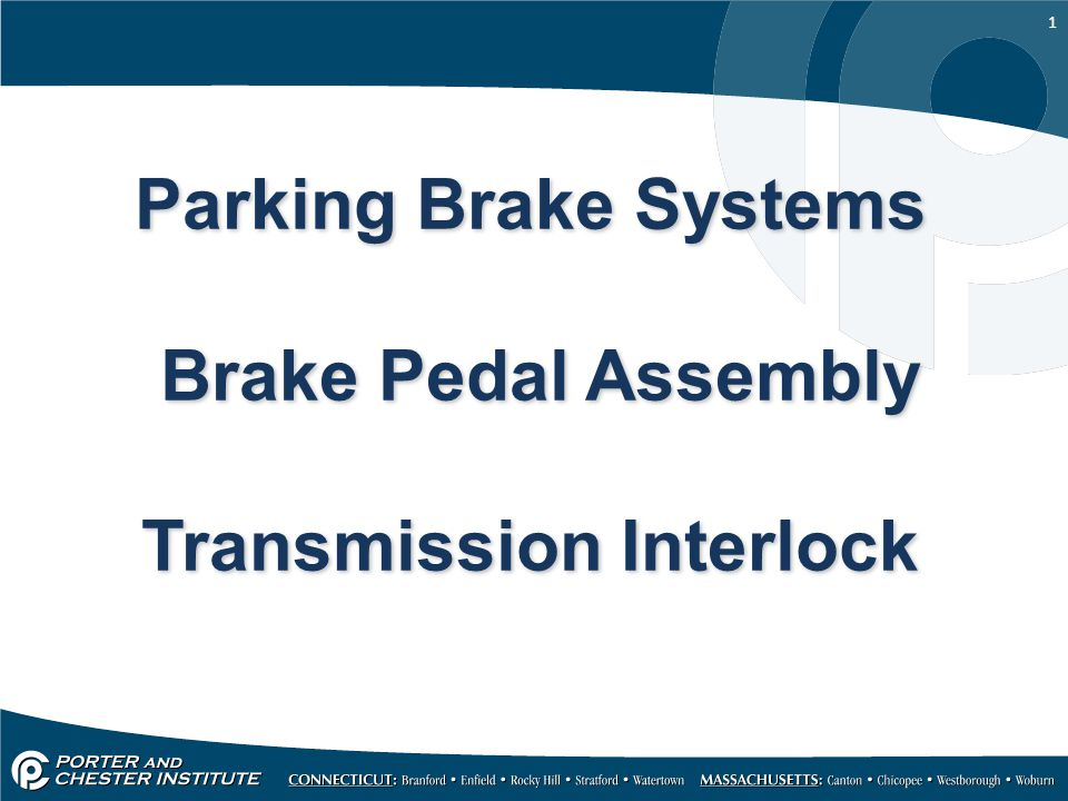 Parking Brake Systems Brake Pedal Assembly Transmission Interlock