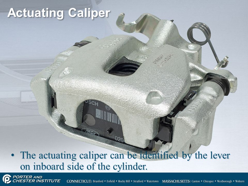 Actuating Caliper The actuating caliper can be identified by the lever on inboard side of the cylinder.