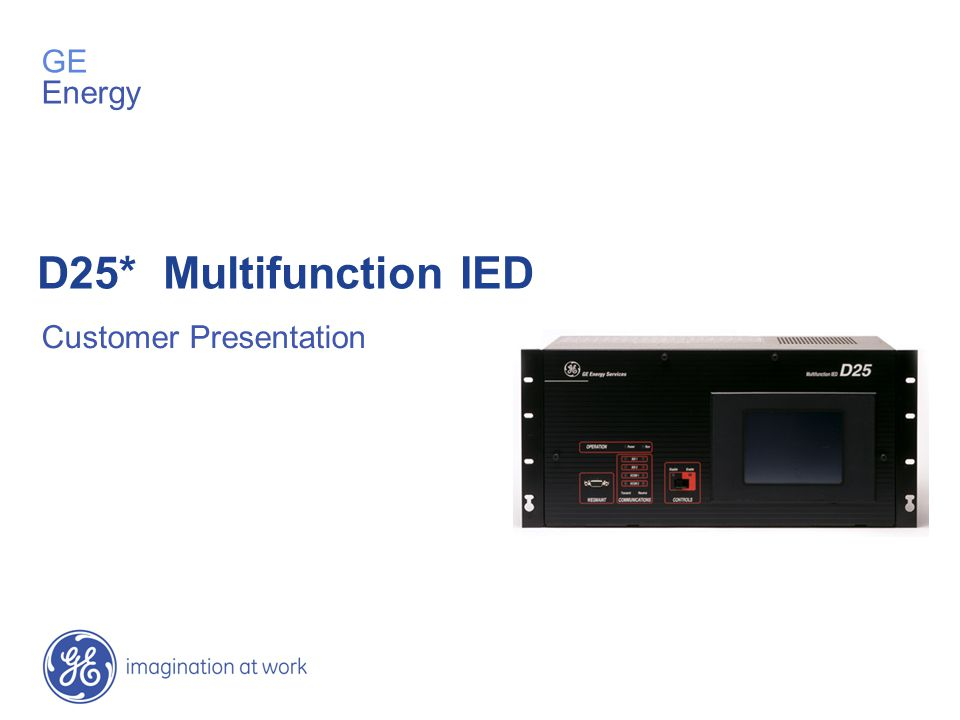 GE Energy D25* Multifunction IED Customer Presentation