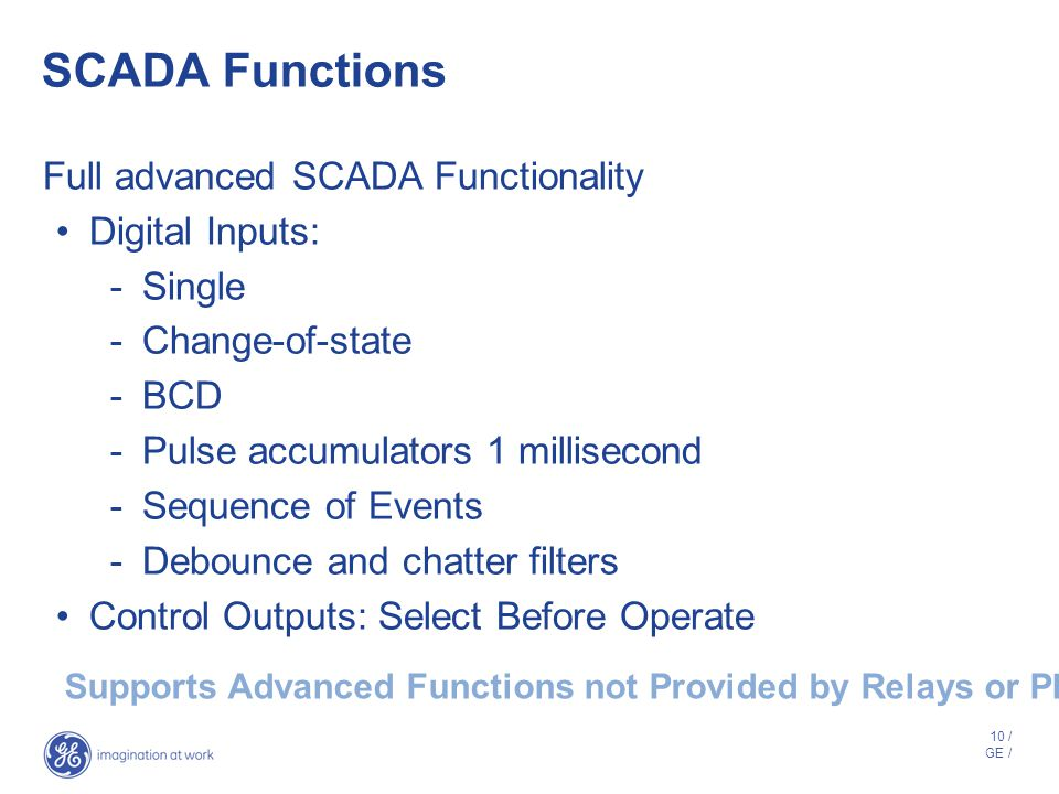 SCADA Functions Full advanced SCADA Functionality Digital Inputs: