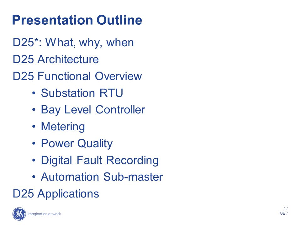 Presentation Outline D25*: What, why, when D25 Architecture