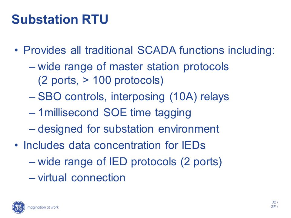 Substation RTU Provides all traditional SCADA functions including: