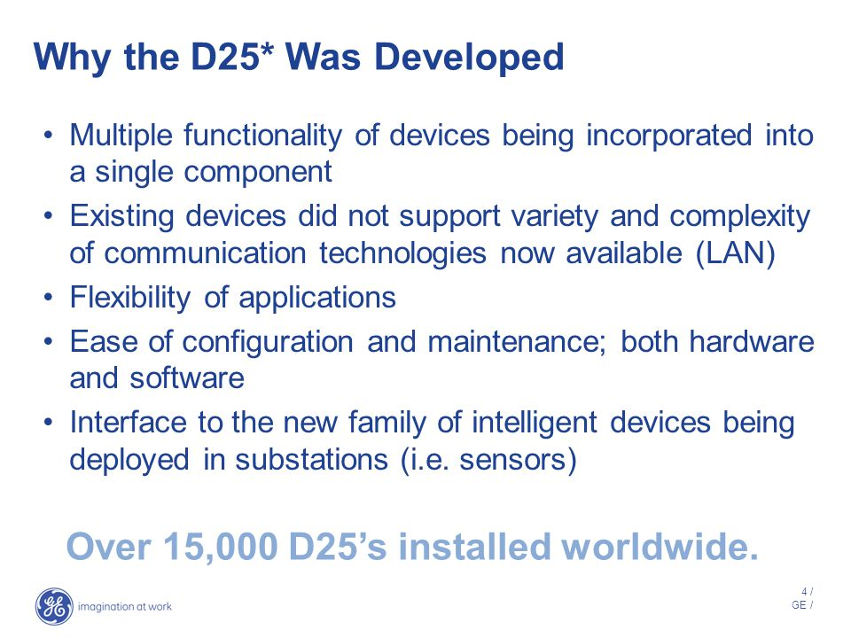 Why the D25* Was Developed