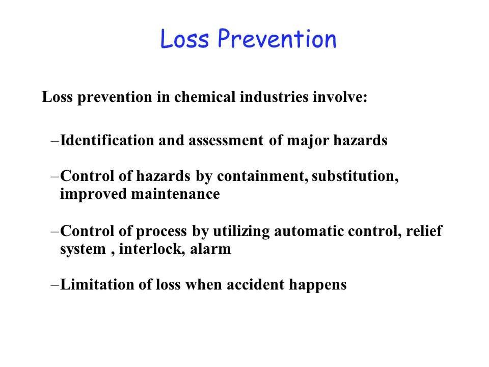Loss Prevention The major formalized techniques are: