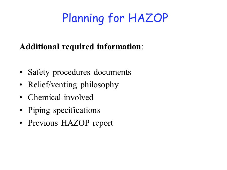 Planning for HAZOP Carry out the study