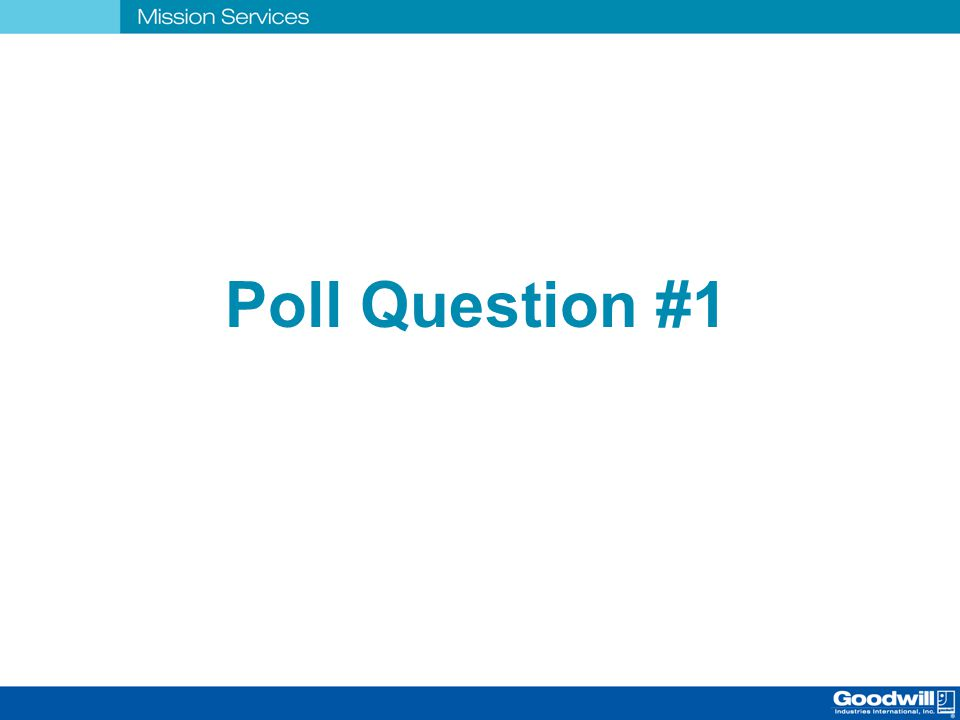 Poll Question #1 #1 POLL QUESTION