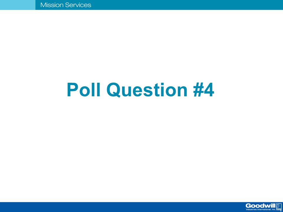 Poll Question #4 #4 POLL QUESTION