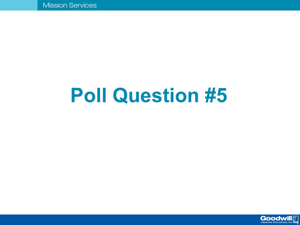 Poll Question #5 #5 POLL QUESTION