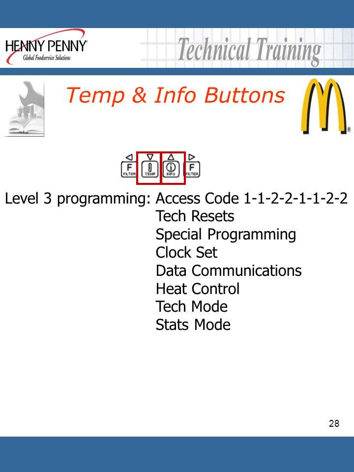 Temp & Info Buttons Level 3 programming: Access Code 1-1-2-2-1-1-2-2