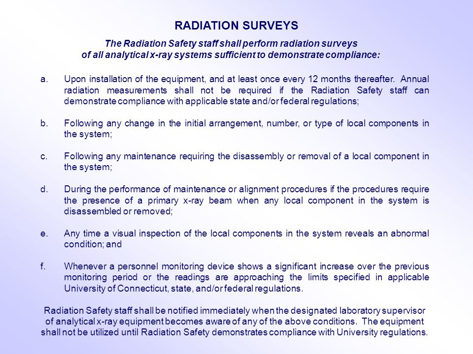 RADIATION SURVEYS The Radiation Safety staff shall perform radiation surveys. of all analytical x-ray systems sufficient to demonstrate compliance: