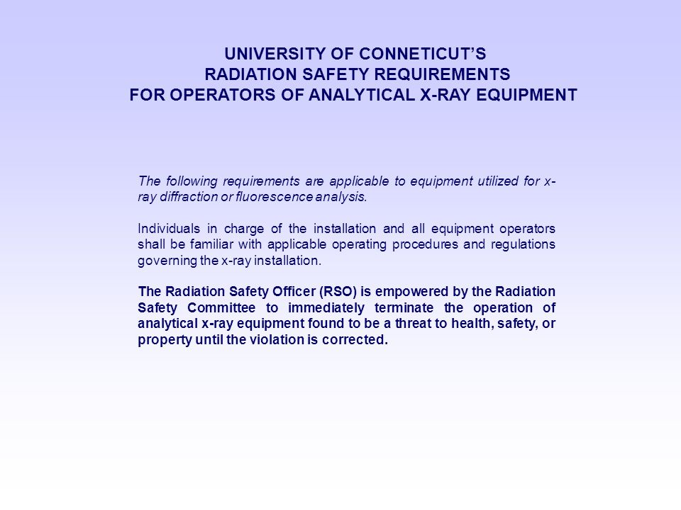 UNIVERSITY OF CONNETICUT'S RADIATION SAFETY REQUIREMENTS