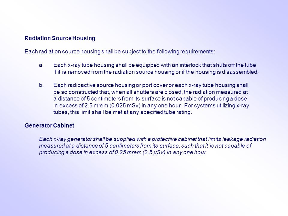 Radiation Source Housing. Each radiation source housing shall be subject to the following requirements: