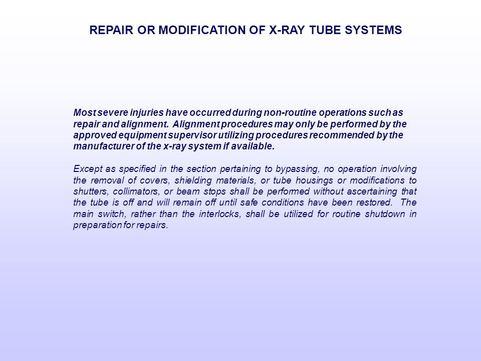 REPAIR OR MODIFICATION OF X-RAY TUBE SYSTEMS