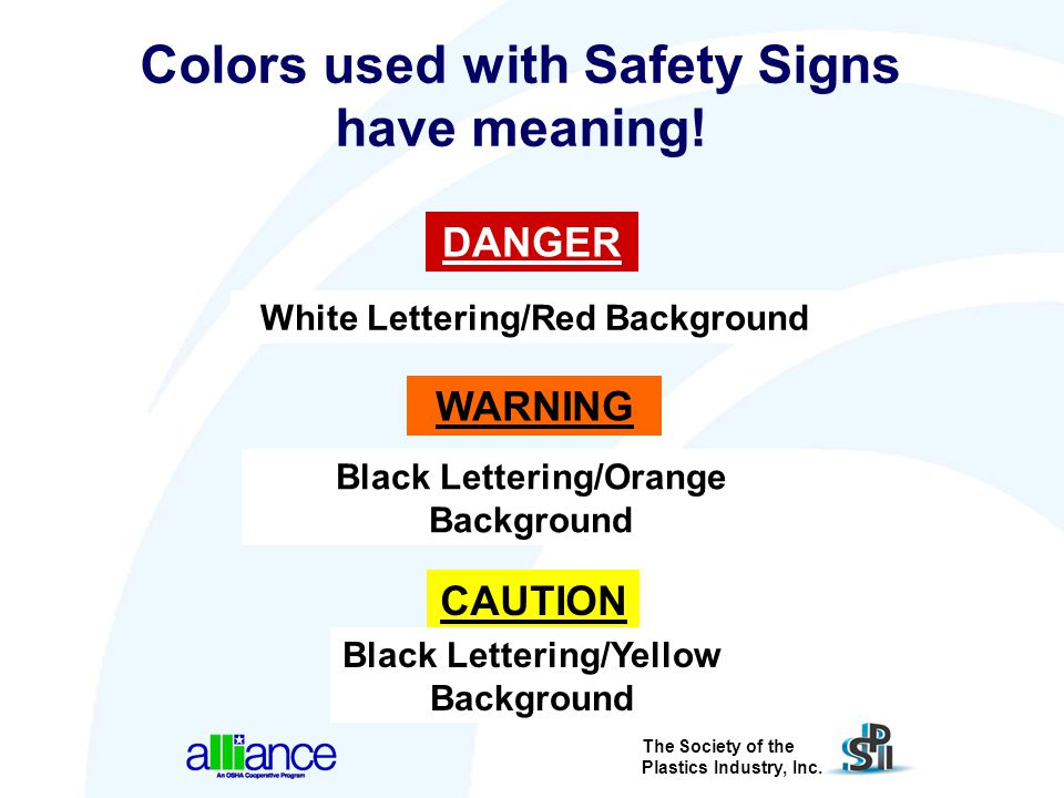 Colors used with Safety Signs have meaning!