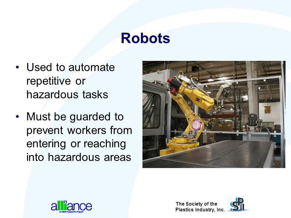 Robots Used to automate repetitive or hazardous tasks