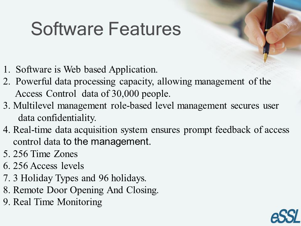 Software Features 1. Software is Web based Application.