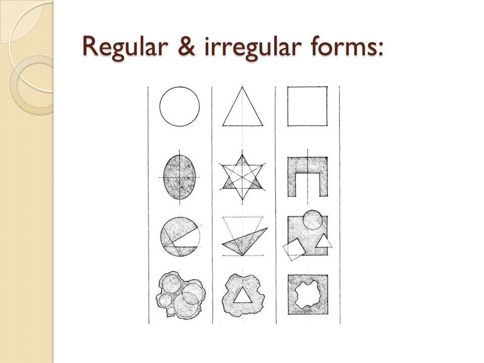 Regular & irregular forms: