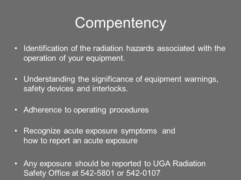 Compentency Identification of the radiation hazards associated with the operation of your equipment.