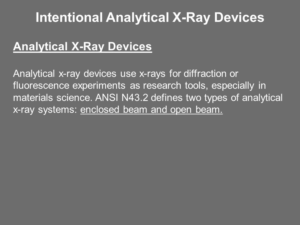 Intentional Analytical X-Ray Devices