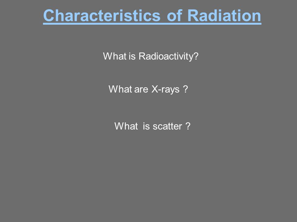 Characteristics of Radiation