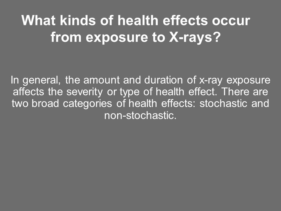 What kinds of health effects occur from exposure to X-rays