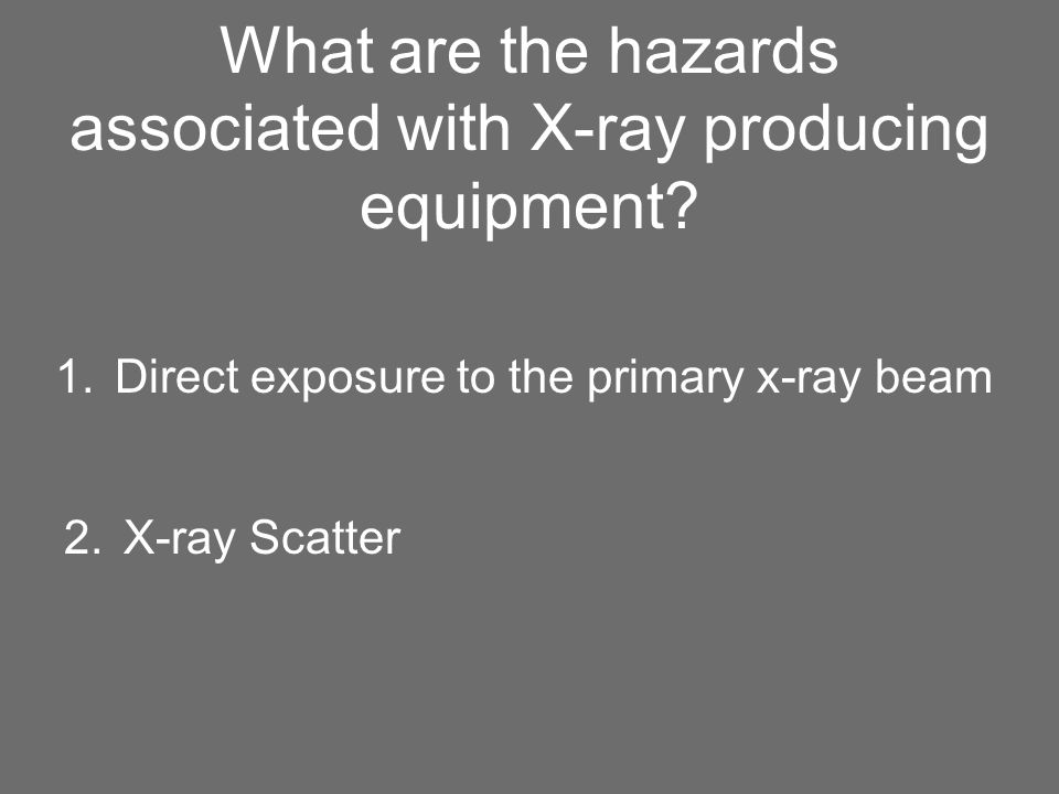 What are the hazards associated with X-ray producing equipment