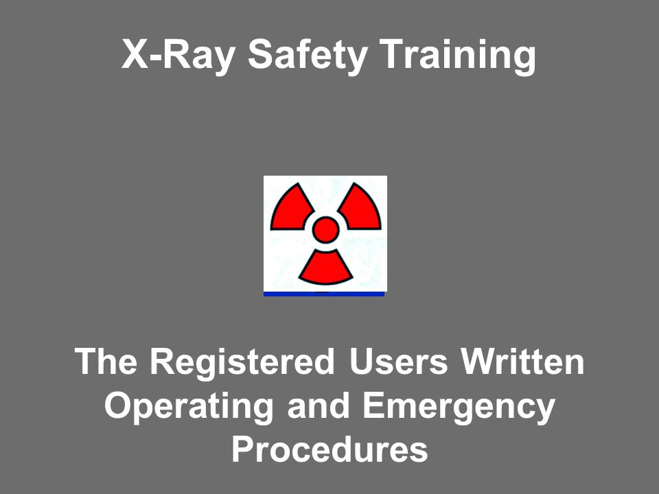 The Registered Users Written Operating and Emergency Procedures