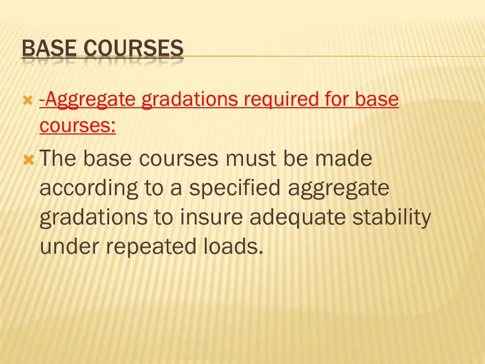 Base courses -Aggregate gradations required for base courses: