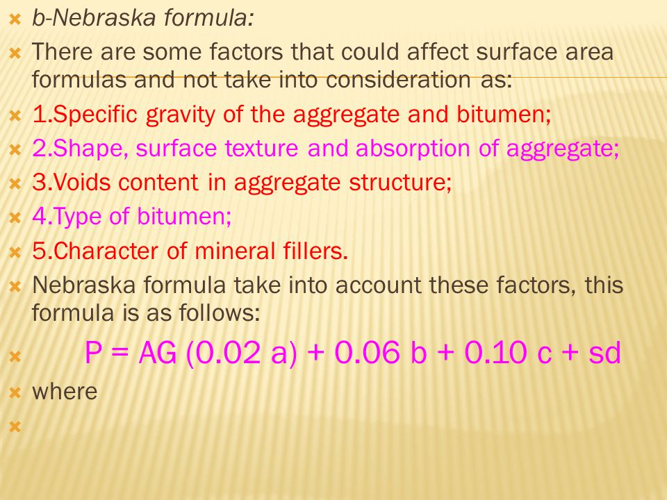 b-Nebraska formula: There are some factors that could affect surface area formulas and not take into consideration as: