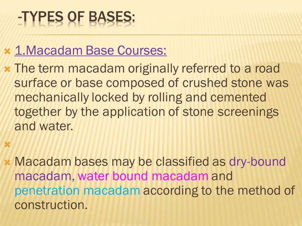 -Types of Bases: 1.Macadam Base Courses: